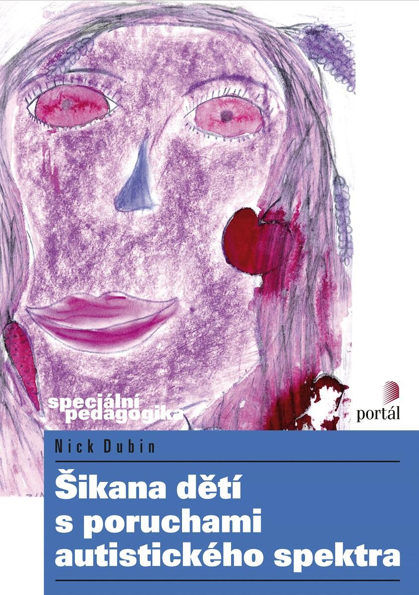 Šikana dětí s poruchami autistického spektra Obálka knihy