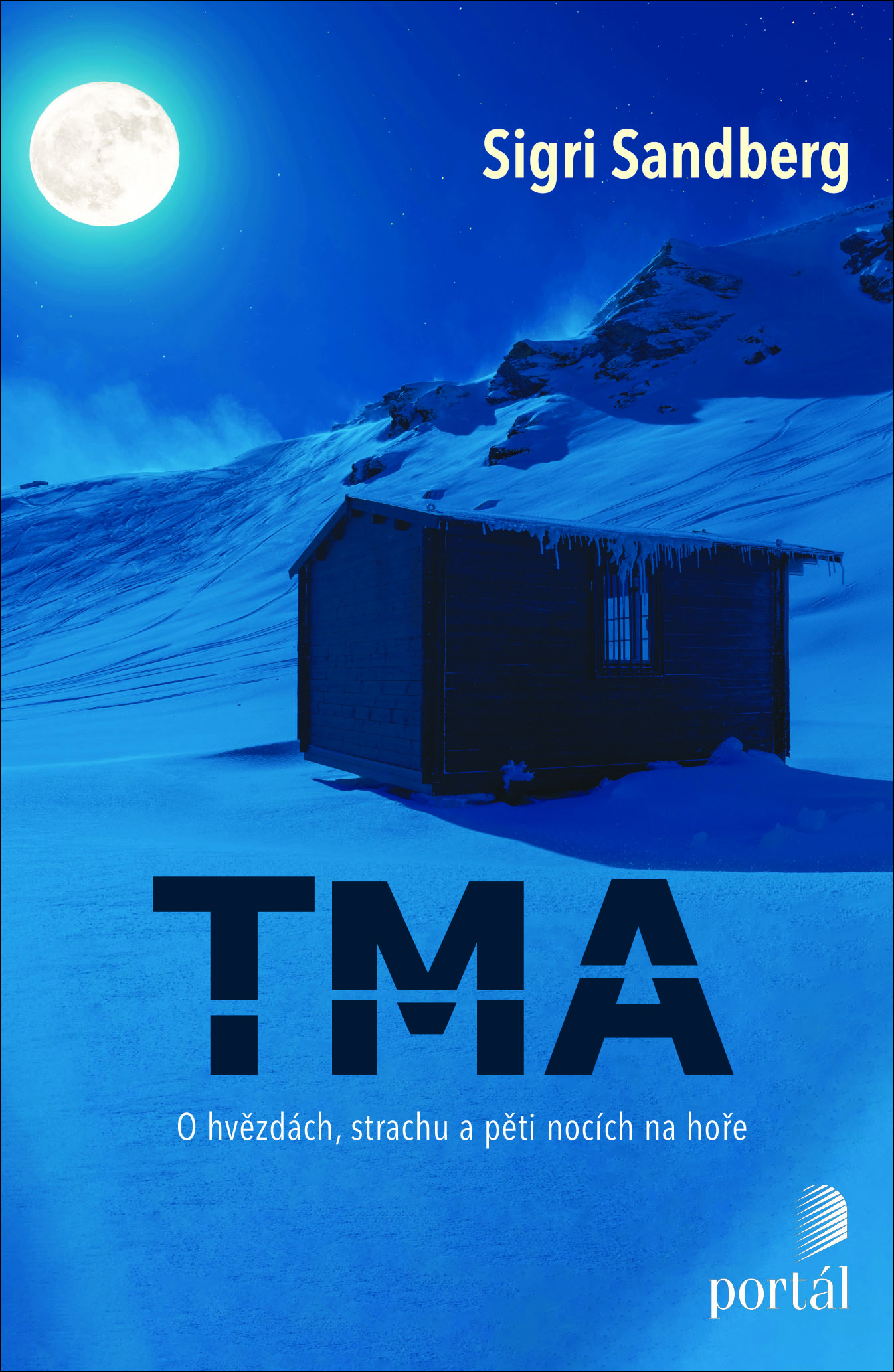 Tma: o hvězdách, strachu a pěti nocích na hoře Obálka knihy