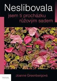 Neslibovala jsem ti procházku růžovým sadem Obálka knihy