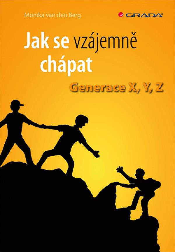 Jak se vzájemně chápat: generace X, Y, Z Obálka knihy