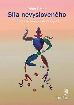 Síla nevysloveného: příběhy z psychoterapie dětí a dospívajících Obálka knihy