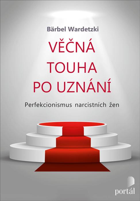 Věčná touha po uznání: perfekcionismus narcistních žen Obálka knihy